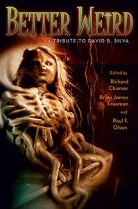 Better Weird: A Tribute to David B. Silva