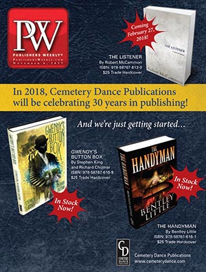 In 2018, Cemetery Dance Publications will celebrate 30 years in publishing!