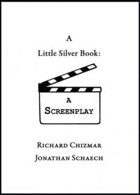 A Little Silver Book: A Screenplay (written with Johnathon Schaech)
